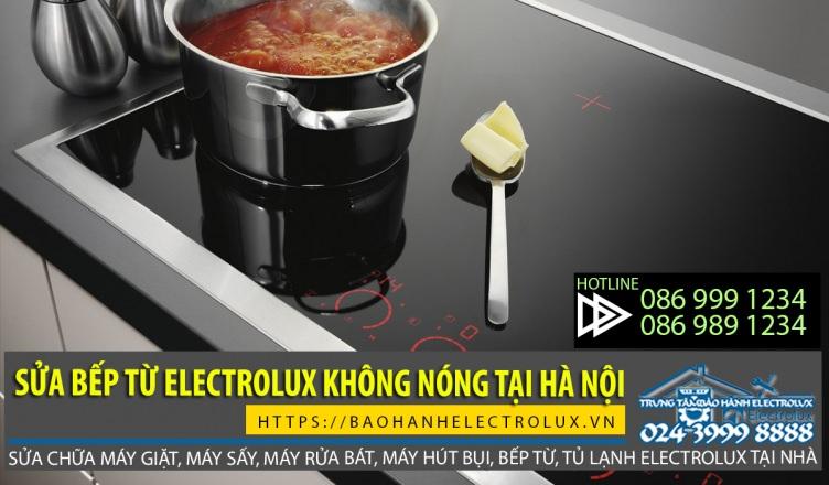 Bếp từ Electrolux không nóng, dịch vụ sửa bếp từ Electrolux không nóng tại Hà Nội