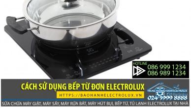 Hướng dẫn cách sử dụng bếp từ đơn Electrolux đơn giản