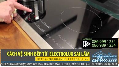 Những sai lầm trong cách vệ sinh bếp từ Electrolux khiến mặt bếp chóng hỏng