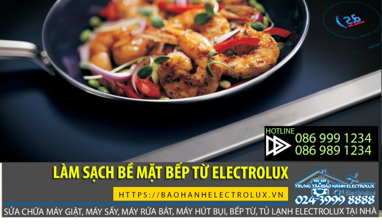 Làm sạch vết cháy cứng đầu trên bề mặt bếp từ Electrolux cực đơn giản